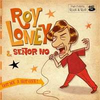 Roy Loney & Señor No